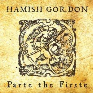 Hamish Gordon - Parte The Firste