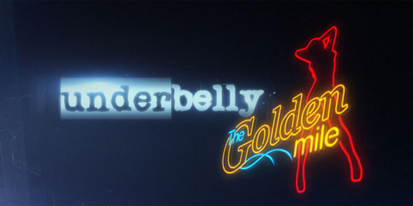 Underbelly Golden Mile