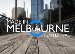Made In Melbourne Film Festival