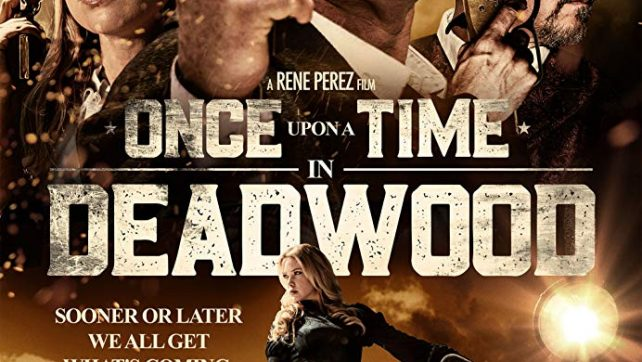 [FILM NEWS] ONCE UPON A TIME IN DEADWOOD Released Tomorrow